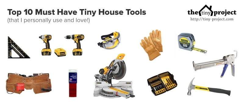 Top 10 Must Have Tiny House Tools