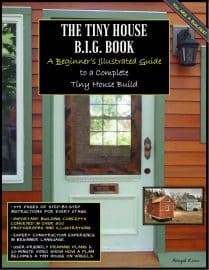 Tiny House B.I.G. Book: a Beginner's Illustrated Guide to a Complete Tiny House Build